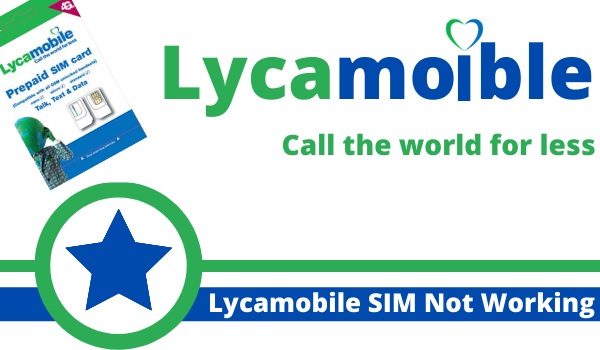 Lycamobile SIM Not Working